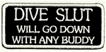 Dive Slut Scuba Patch - Black Background with white lettering