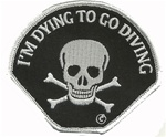 DYING TO GO DIVING - BLACK BACKGROUND WITH WHITE EMBRODIERY.